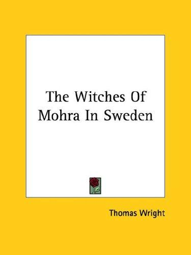 The Witches Of Mohra In Sweden by Thomas Wright