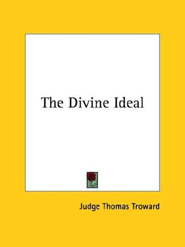 The Divine Ideal by Judge Thomas Troward