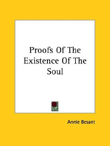 Proofs Of The Existence Of The Soul by Annie Wood Besant
