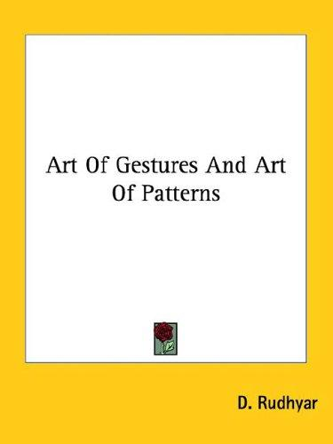 Art of Gestures and Art of Patterns by Dane Rudhyar