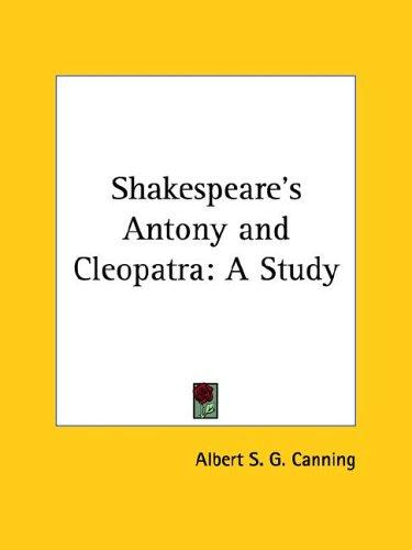 Shakespeare's Antony and Cleopatra by Albert S. G. Canning