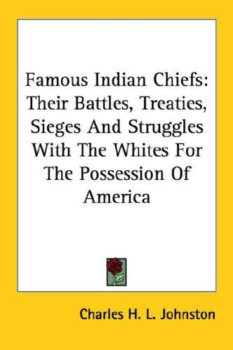 Famous Indian Chiefs by Charles H. L. Johnston