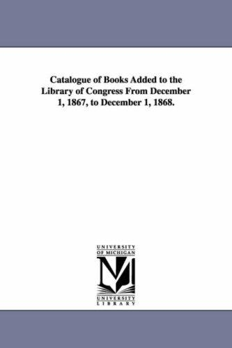 Catalogue of books added to the Library of Congress.