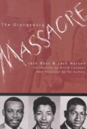 The Orangeburg Massacre by Jack Nelson