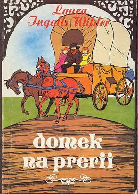 Domek na prerii by Laura Ingalls Wilder