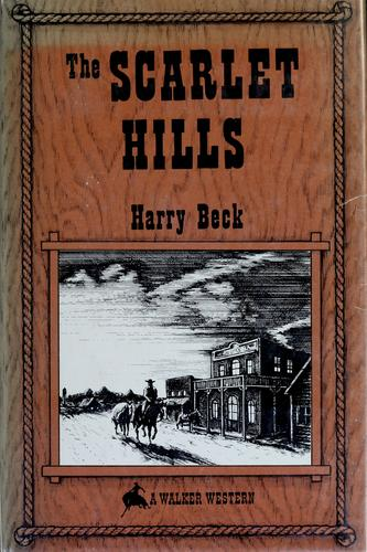 The scarlet hills by Harry Beck