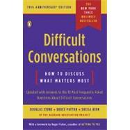 Difficult Conversations: How to Discuss What Matters Most by