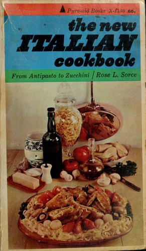 The new Italian cookbook by Rose L. Sorce
