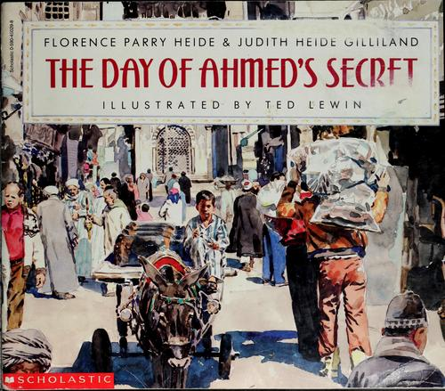 The Day of Ahmed's Secret by Florence Parry Heide