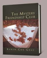 The Mystery Friendship Club by Karen Cox Gray