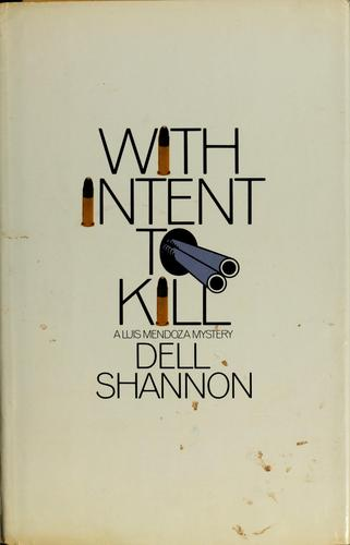 With intent to kill by Shannon, Dell