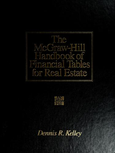 The McGraw-Hill handbook of financial tables for real estate by Dennis R. Kelley