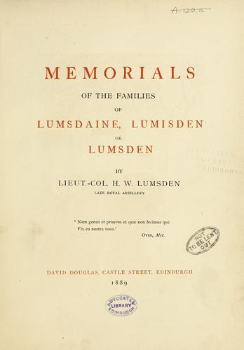 Memorials of the families of Lumsdaine, Lumisden, or Lumsden by Henry William Lumsden