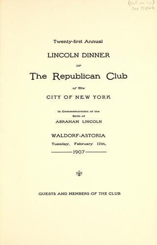Twenty-first annual Lincoln dinner of the Republican Club of the City of New York by Republican Club of the City of New York