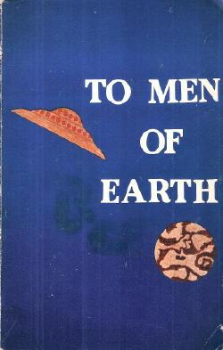 To men of Earth; including, The White Sands incident by Daniel W. Fry