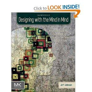Designing with the mind in mind by Johnson, Jeff Ph. D.