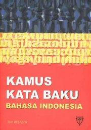 Kamus Kata Baku Bahasa Indonesia by Ready Susanto