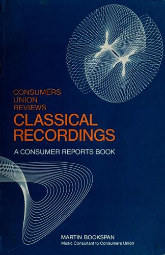 Consumers union reviews classical recordings by Martin Bookspan