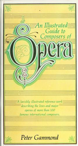 An Illustrated guide to composers of opera by