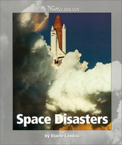 Space Disasters by Elaine Landau