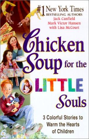 Chicken Soup for Little Souls by Lisa McCourt
