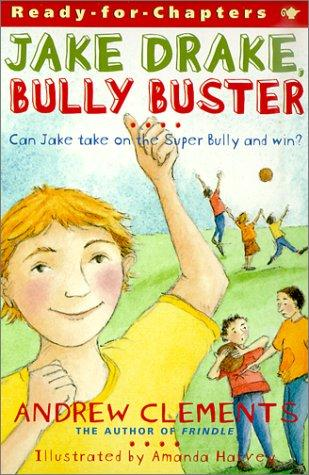 Jake Drake, Bully Buster (Ready-For-Chapters) by Andrew Clements