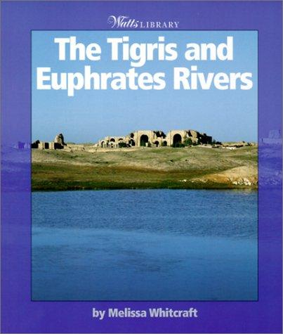 Tigris and Euphrates Rivers by Melissa Whitcraft