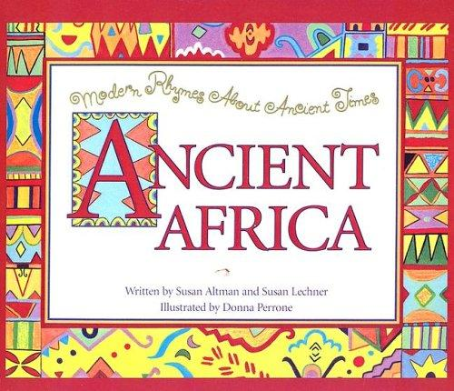 Ancient Africa (Modern Rhymes about Ancient Times) by Susan Altman