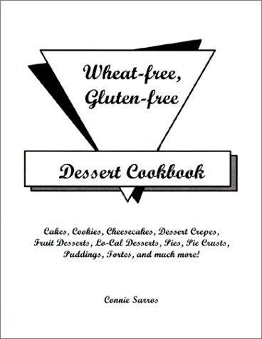 Wheat-Free Gluten-Free Dessert Cookbook
