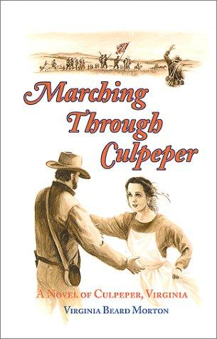 Marching Through Culpeper by Virginia Beard Morton