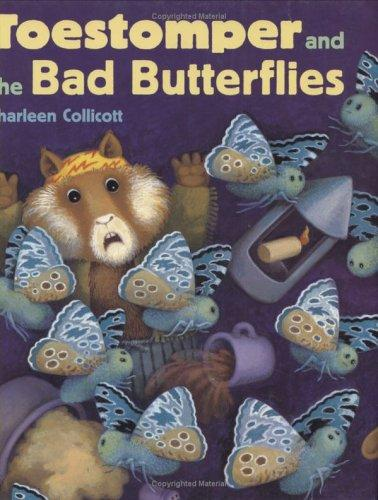 Toestomper and the bad butterflies by Sharleen Collicott