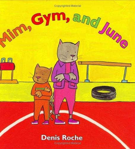 Mim, gym, and June by Roche, Denis.