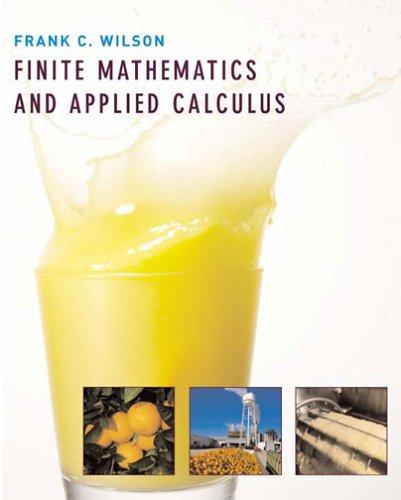 Finite Mathematics and Applied Calculus by Frank C. Wilson