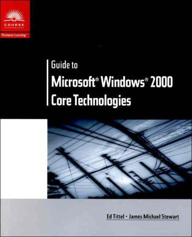 Guide to Microsoft Windows 2000 Core Technologies (Networking) by James Michael Stewart