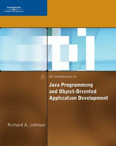 An Introduction to Java Programming and Object-Oriented Application Development by Richard Johnson