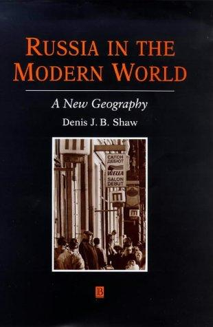 Russia in the modern world by Denis J. B. Shaw