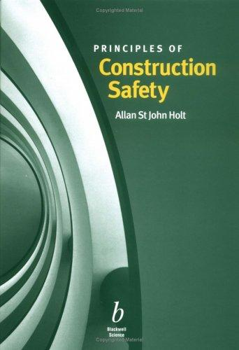 Principles of Construction Safety by St. John Allan Holt