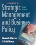 Concepts in strategic management and business policy by Thomas L. Wheelen, J. David Hunger