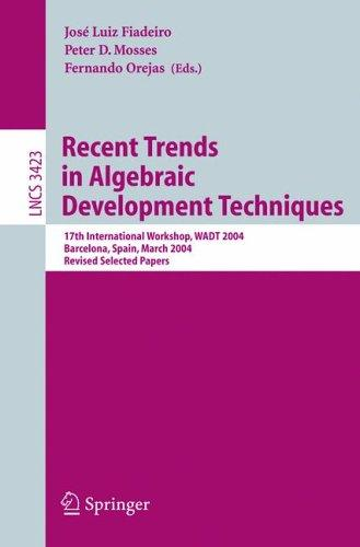 Recent trends in algebraic development techniques by WADT 2004 (2004 Barcelona, Spain)