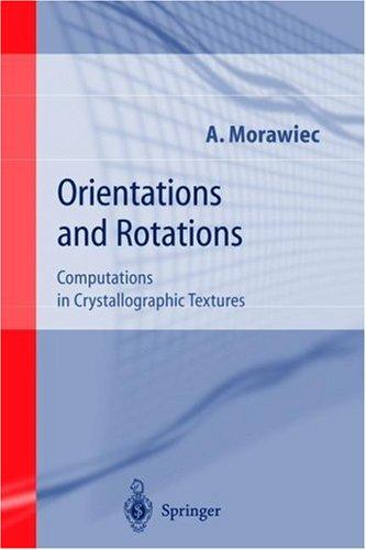 Orientations and Rotations by Adam Morawiec