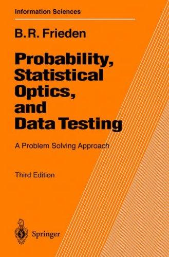 Probability, statistical optics, and data testing by B. Roy Frieden