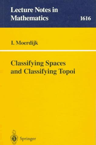 Classifying spaces and classifying topoi by Ieke Moerdijk