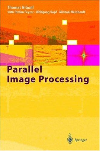Parallel image processing by Thomas Braunl, S. Feyrer, W. Rapf, M. Reinhardt