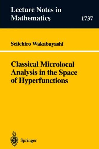 Classical Microlocal Analysis in the Space of Hyperfunctions Seiichiro Wakabayashi