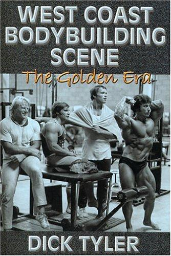 West Coast Bodybuilding Scene by Dick Tyler
