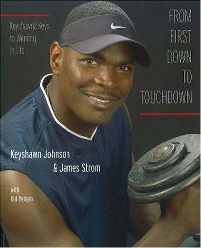 From first down to touchdown by Keyshawn Johnson
