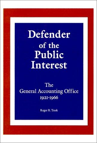 Defender of the Public Interest by Roger R. Trask
