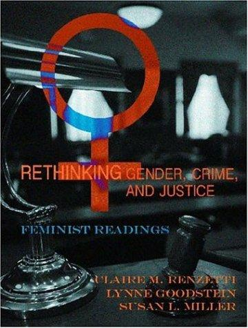 Rethinking Gender, Crime, And Justice by