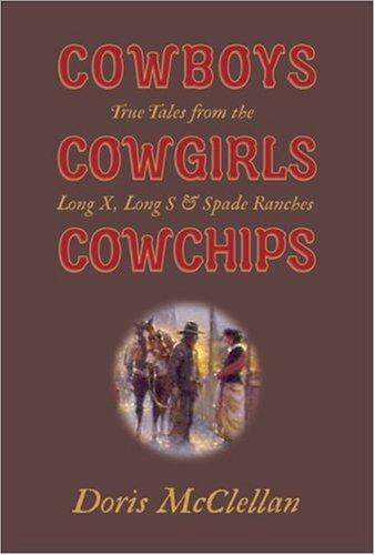 Cowboys, cowgirls, cowchips by Doris McClellan