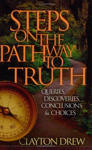 Steps on the Pathway to Truth by Clayton Drew